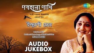 Best of Indrani Sen | Sentimental Bengali Songs of Kazi Nazrul | Audio Jukebox