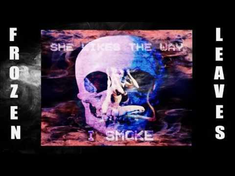 BAKER- SHE LIKES THE WAY I SMOKE (Prod. TENNGAGE X BAKER)