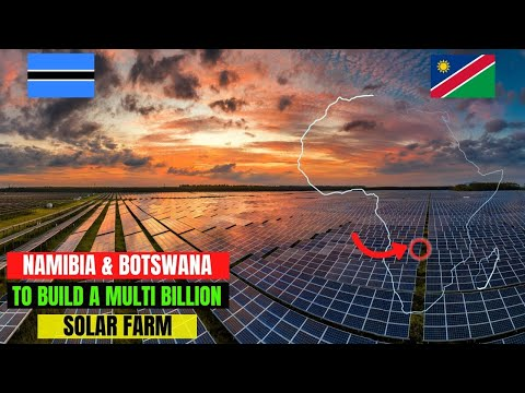 Namibia And Botswana To Build A Multi Billion 5 GW Solar Project