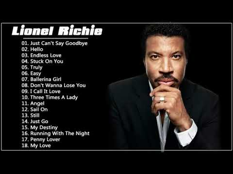 Lionel Richie Greatest Hits Best Songs Of Lionel Richie Hq Youtube