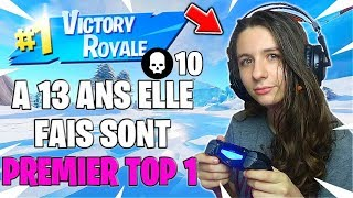 À 13 ANS MA SOEUR FAIT SON PREMIER TOP 1 SUR FORTNITE BATTLE ROYALE !
