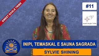 Inipi, Temaskal e Sauna Sagrada - Sylvie Shining [Sweet Eagle Tribe #11]