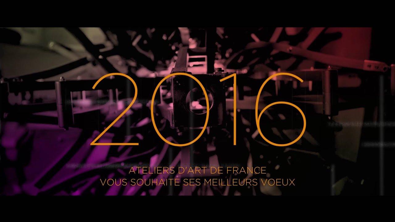 Les voeux 2016 d 39 ateliers d 39 art de france youtube - Atelier d art de france ...