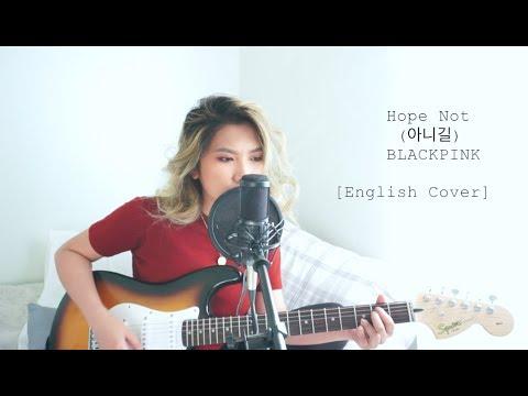 BLACKPINK - Hope Not (아니길) [English Cover]