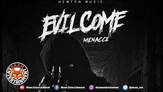 Menacce - Evil Come - September 2018