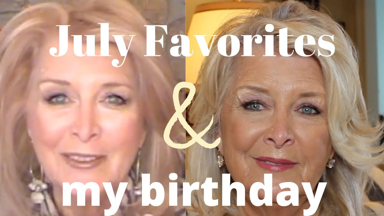 JULY FAVORITES~It's My Birthday