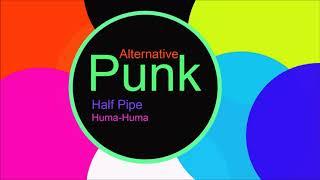 ♫ Alternatif, Punk Müzik, Half Pipe, Huma Huma, Alternative, Punk Music, Punk Şarkılar