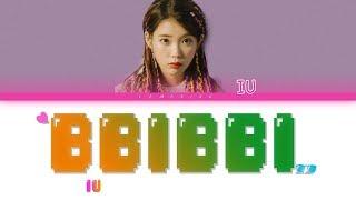 Gambar cover IU (아이유) - BBIBBI (삐삐) [Color Coded Lyrics/Han/Rom/Eng]