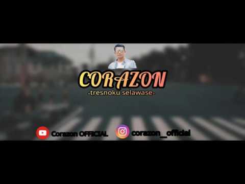 Corazon - Tresnoku Selawase    (official Lyric Video)