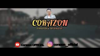Corazon - Tresnoku Selawase    (official Lyric Video)