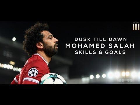 Mohamed Salah - Dusk Till Dawn | Skills & Goals 2017/2018 HD