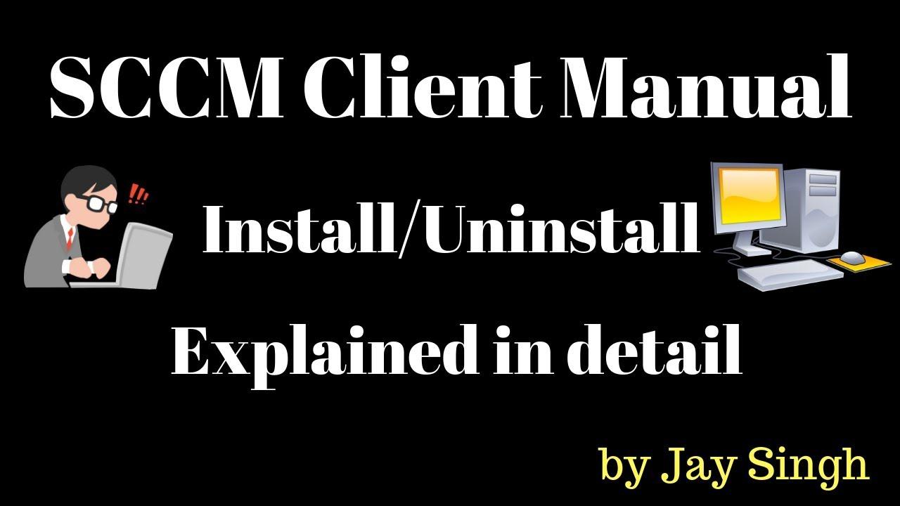 Part 13 - SCCM Client Manual Installation/Uninstallation
