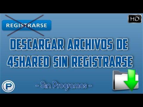 Como Descargar Archivos de 4Shared sin Registrarse | Fácil, Rápido y Sin Programas | 2017 HD