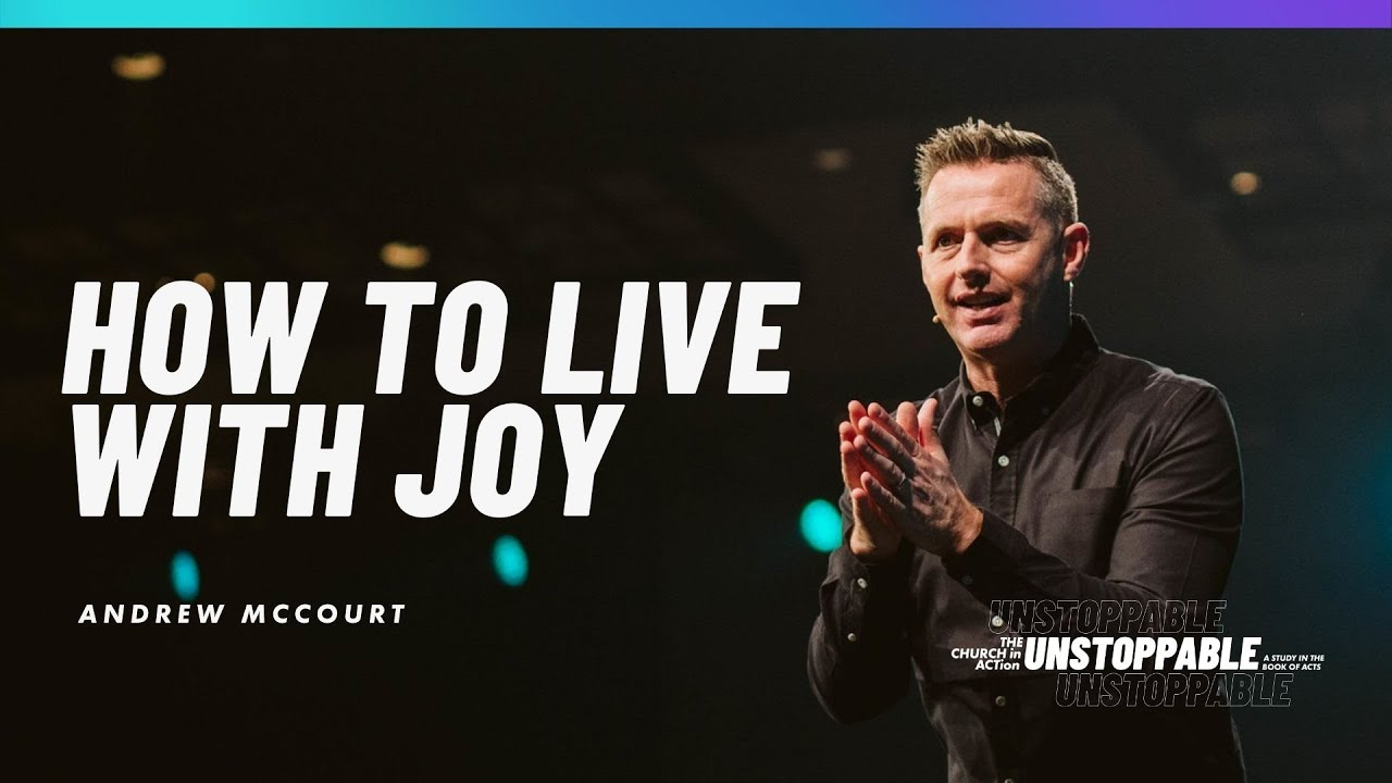 Learn How To Have Unstoppable Joy with Andrew McCourt & Colton Tucker