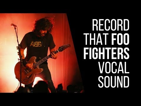 How To Record That Foo Fighters (Dave Grohl) Vocal Sound – RecordingRevolution.com