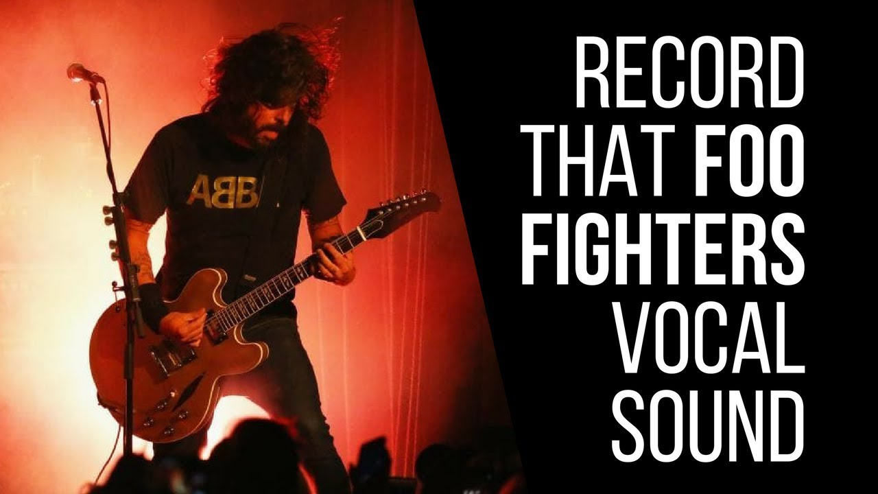 how to record that foo fighters dave grohl vocal sound