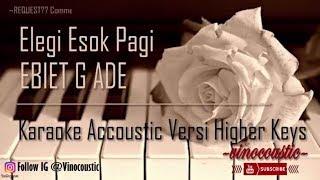 Download lagu Elegi Esok Pagi - Ebiet G Ade Karaoke Akustik Versi Higher Keys