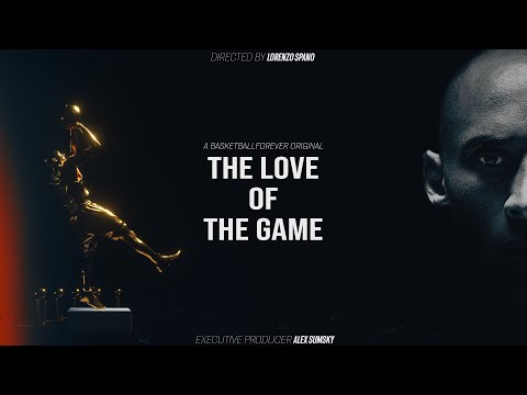 [BasketballForever] Kobe Bryant Film | The Love of The Game (END OF AN ERA) - YouTube