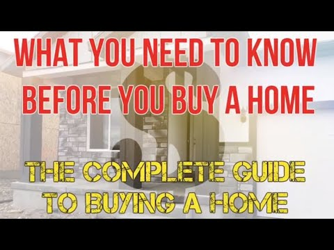 What you need to know before you buy a home. The complete guide to buying a home - Home Buying 101