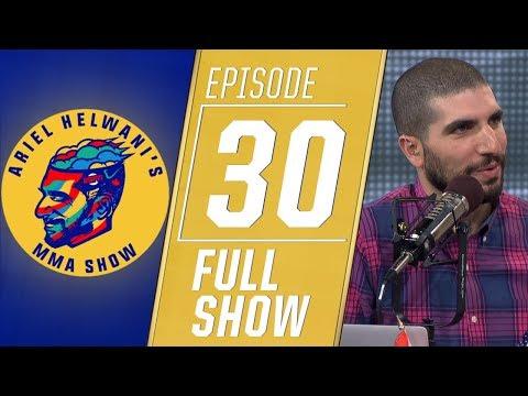 Ariel Helwani's MMA Show: Episode 30 (January 21, 2019)