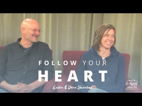 How To Follow Your Heart And Serve | Eaden & Deva Shantay