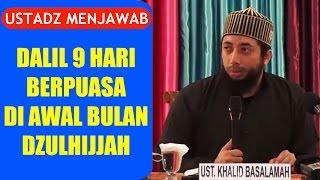 Dalil 9 Hari Berpuasa di Awal Bulan Dzulhijjah - Ustadz Khalid Basalamah