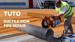 Saint-Gobain PAM - Tutoriel - Ductile Iron Pipe Repair - Réparation de tuyaux en fonte ductile