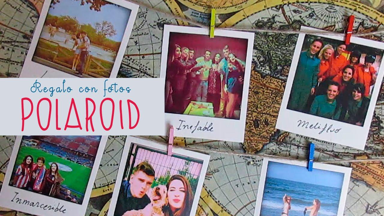 Regalo con fotos polaroid serendipia30 youtube - Regalos faciles y rapidos ...