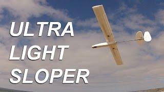 Ultra Light Sloper Build