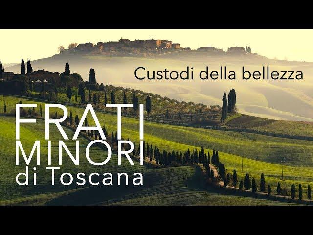 Frati Minori di Toscana - custodi della bellezza!