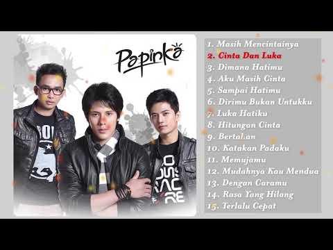 15 Lagu Terbaik PAPINKA 💙 [ FULL ALBUM ] Lagu Galau Indonesia Terbaru 2019 Terpopuler Saat Ini