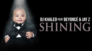 DJ Khaled - Shining ft. Beyonce & Jay Z (Clean) DJ Khaled - Shining...