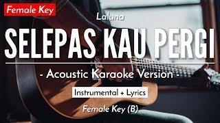 Download lagu (Karaoke) Selepas Kau Pergi (Female Key) - Laluna (Michela Thea Version)