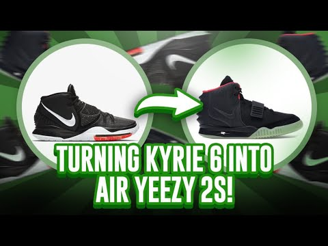 TURNING A KYRIE 6 INTO AIR YEEZY 2!!