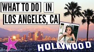10 THINGS YOU HAVE TO DO IN LOS ANGELES, CALIFORNIA || Travel Guide 2017