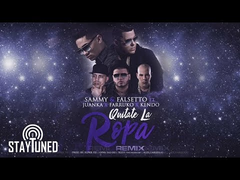 Sammy & Falsetto - Quitate La Ropa (Remix) (ft. Juanka, Farruko, Kendo Kaponi)