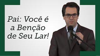 [Pai: Você é a Benção de Seu Lar!] - Leandro Lima (Trecho)