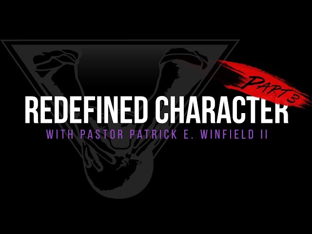 Redefining Character Part 3