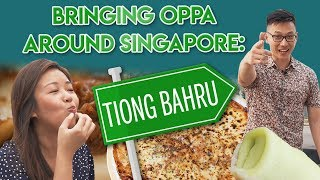 Bringing Oppa Around Singapore: Best Tiong Bahru Food Guide | EP 4