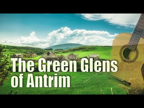 The Green Glens of Antrim - Acoustic Guitar, Classic Fingerstyle