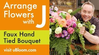 How to Arrange Flowers-  FAUX Hand-Tied Bouquet!