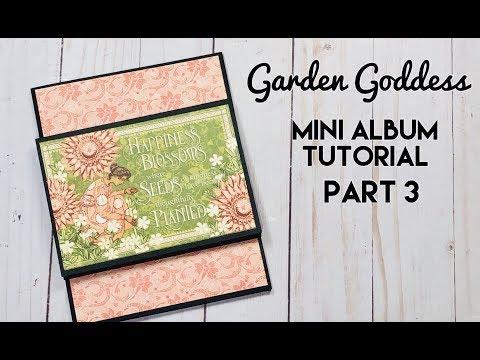 Garden Goddess Mini Album Tutorial - Part 3