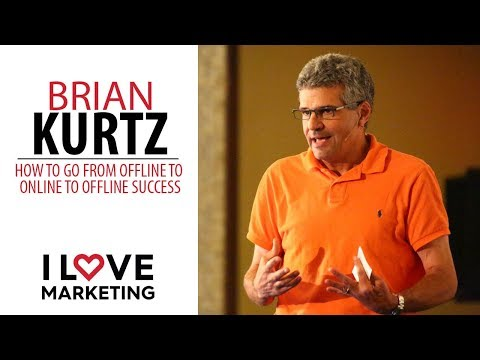 How to Go From Offline to Online to Offline Success - Brian Kurtz