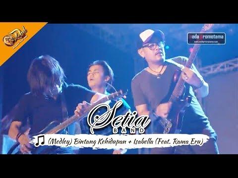 [NEW Medley] Setia Band - Bintang Kehidupan+Isabella (Feat. Rama Eru) | DND Show Banyumas 16/09/2017