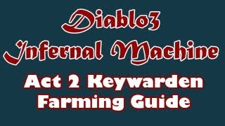 Diablo 3: Act 2 Keywarden Farming Route & Guide [Infernal Machine]