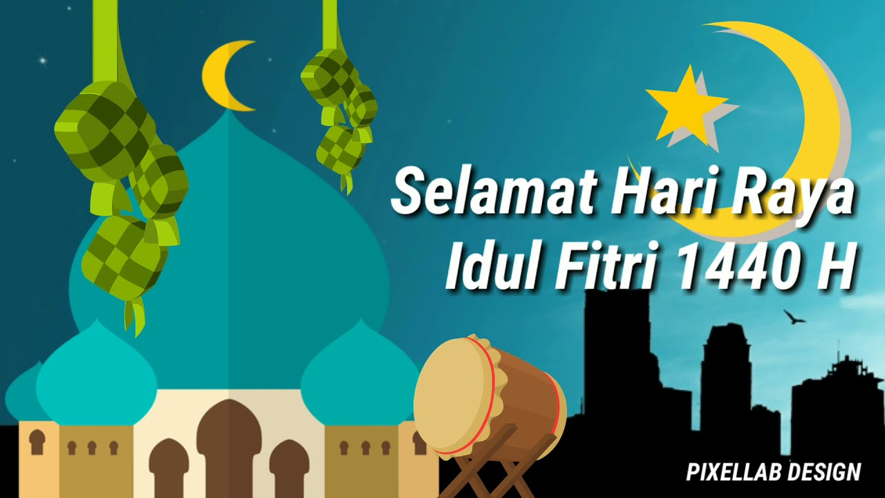 Video Ucapan Selamat Lebaran Idul Fitri 2019 1440 H Youtube