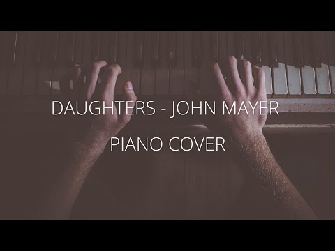 Daughters by John Mayer Piano Cover