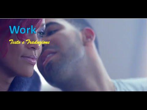 Work - Rihanna feat. Drake - Testo e Traduzione
