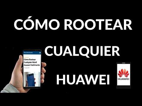 Cómo Rootear Cualquier Móvil Huawei