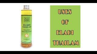 How to use Eladi Thailam | Uses of Eladi Thailam | Beauty Benefits of Eladi Thailam |
